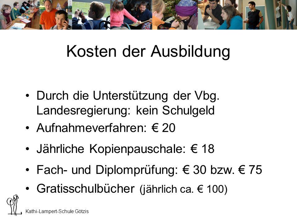 LHB Götzis Kosten der Ausbildung. Durch die Unterstützung der Vbg. Landesregierung: kein Schulgeld.