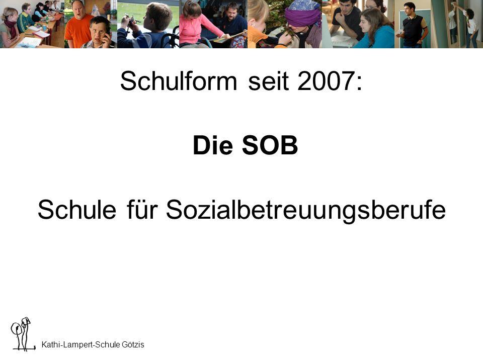 Schulform seit 2007: Die SOB Schule für Sozialbetreuungsberufe