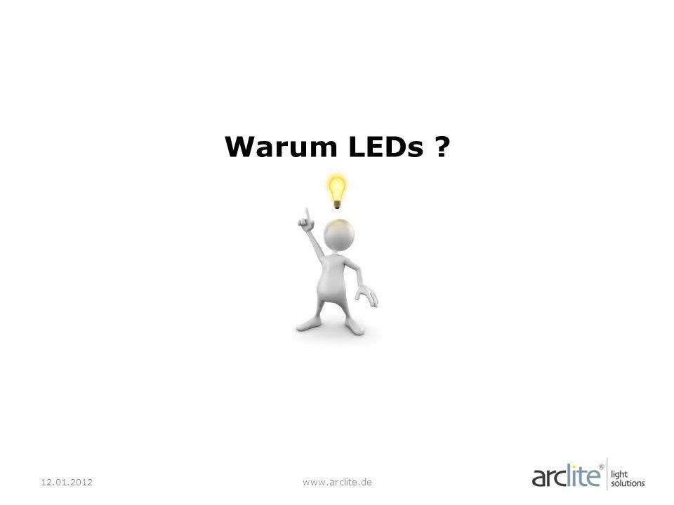 Warum LEDs 12.01.2012 www.arclite.de