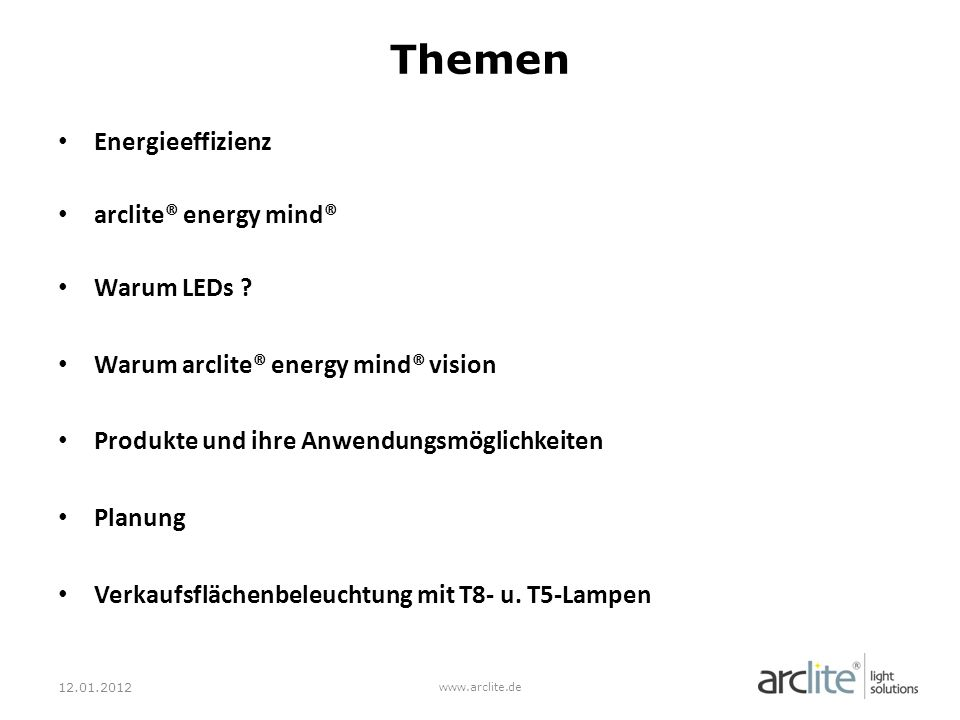 Themen Energieeffizienz arclite® energy mind® Warum LEDs