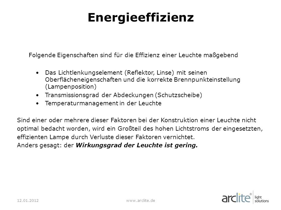 Energieeffizienz Folgende Eigenschaften sind für die Effizienz einer Leuchte maßgebend.