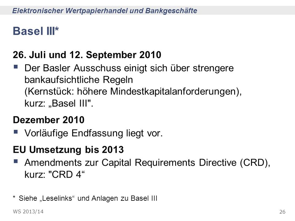 Basel III* 26. Juli und 12. September 2010