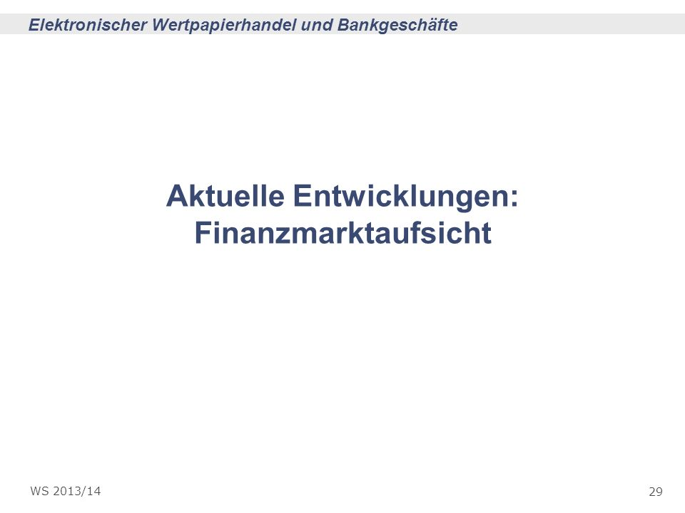 Aktuelle Entwicklungen: Finanzmarktaufsicht