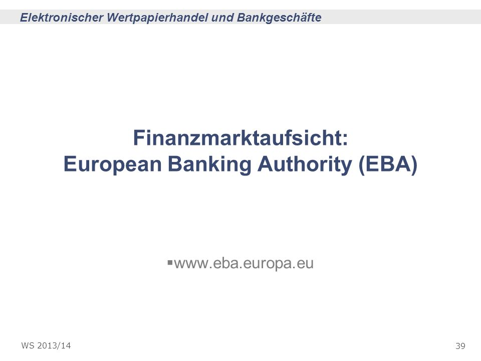 Finanzmarktaufsicht: European Banking Authority (EBA)