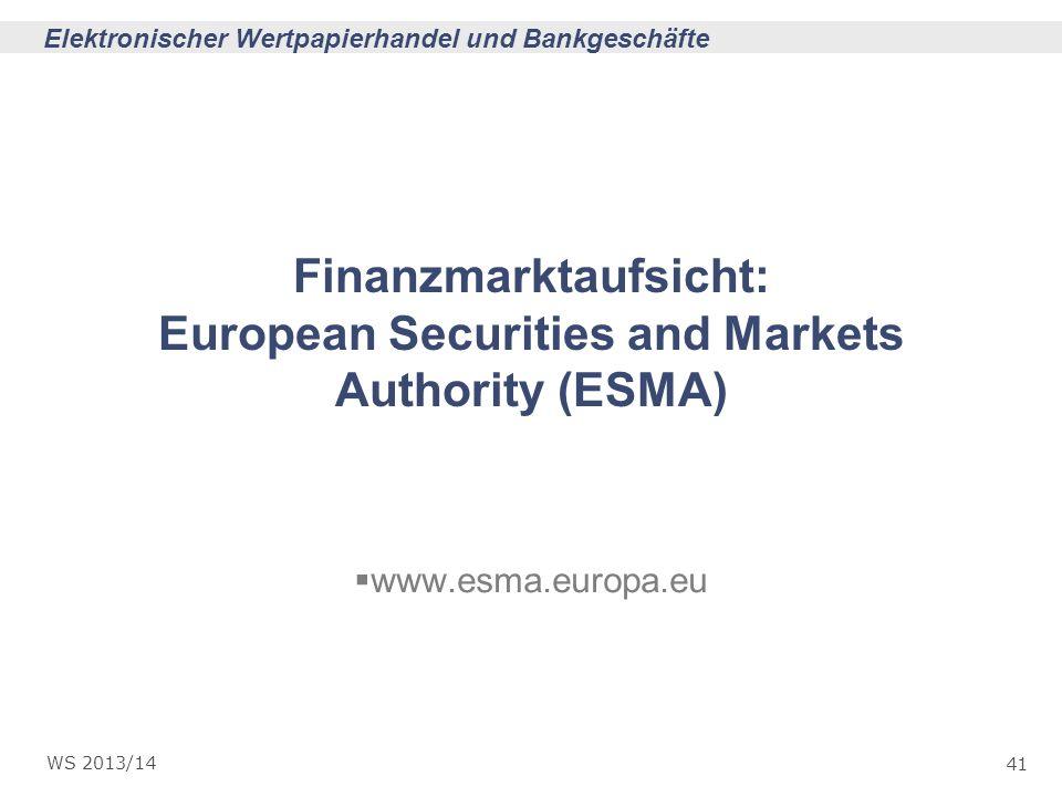 Finanzmarktaufsicht: European Securities and Markets Authority (ESMA)