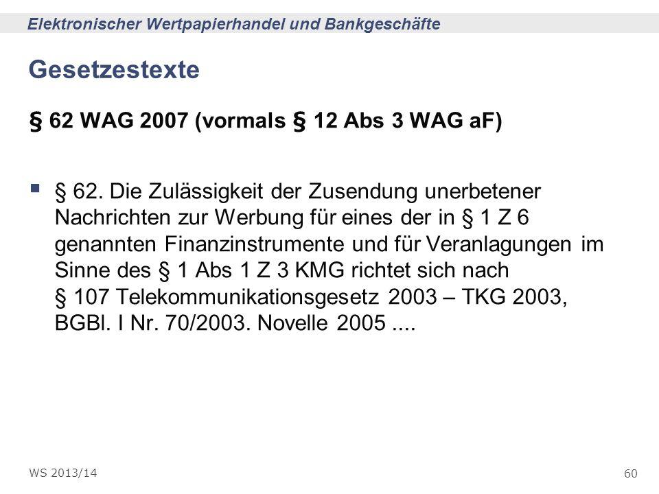 Gesetzestexte § 62 WAG 2007 (vormals § 12 Abs 3 WAG aF)