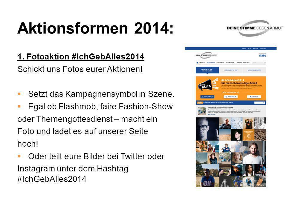 Aktionsformen 2014: 1. Fotoaktion #IchGebAlles2014