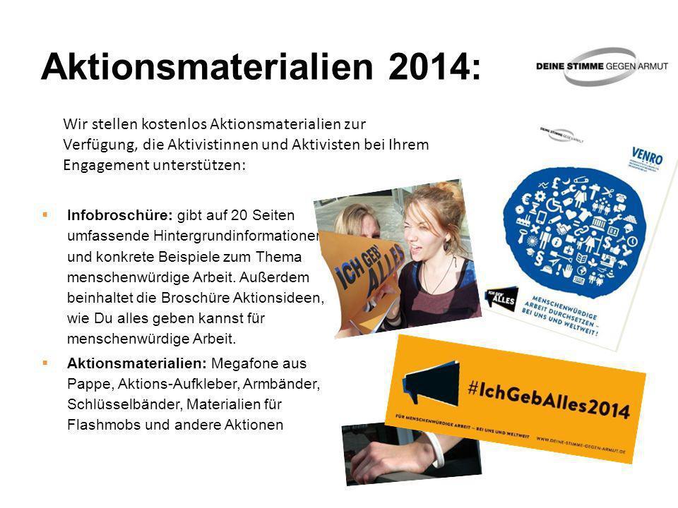 Aktionsmaterialien 2014: Wir stellen kostenlos Aktionsmaterialien zur Verfügung, die Aktivistinnen und Aktivisten bei Ihrem Engagement unterstützen: