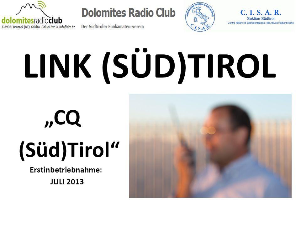 "LINK (SÜD)TIROL ""CQ (Süd)Tirol Erstinbetriebnahme: JULI 2013"
