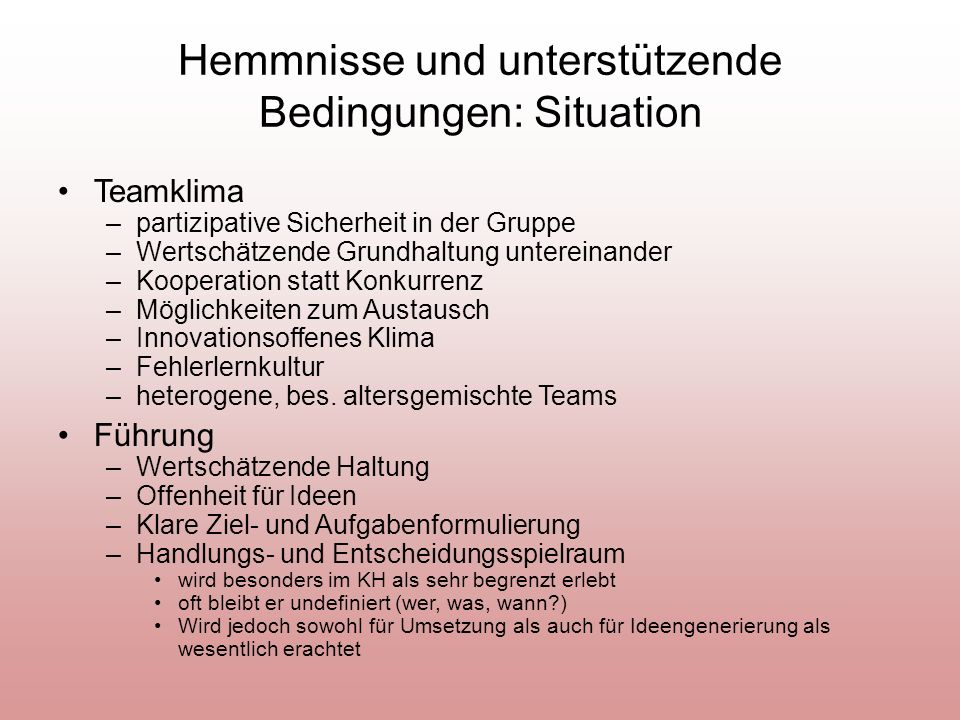 Hemmnisse und unterstützende Bedingungen: Situation