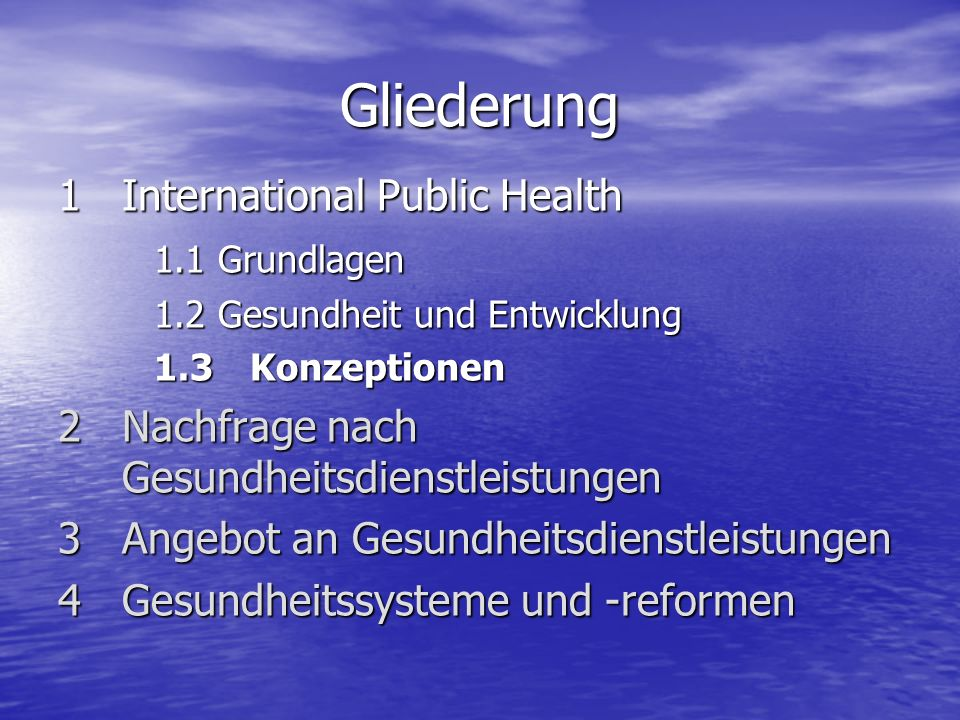 Gliederung International Public Health 1.1 Grundlagen