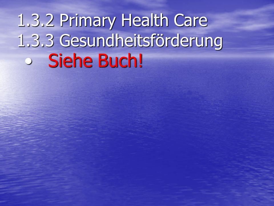 1.3.2 Primary Health Care 1.3.3 Gesundheitsförderung