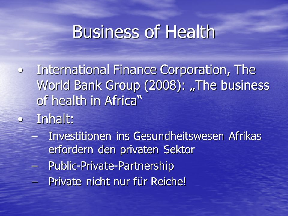 "Business of Health International Finance Corporation, The World Bank Group (2008): ""The business of health in Africa"