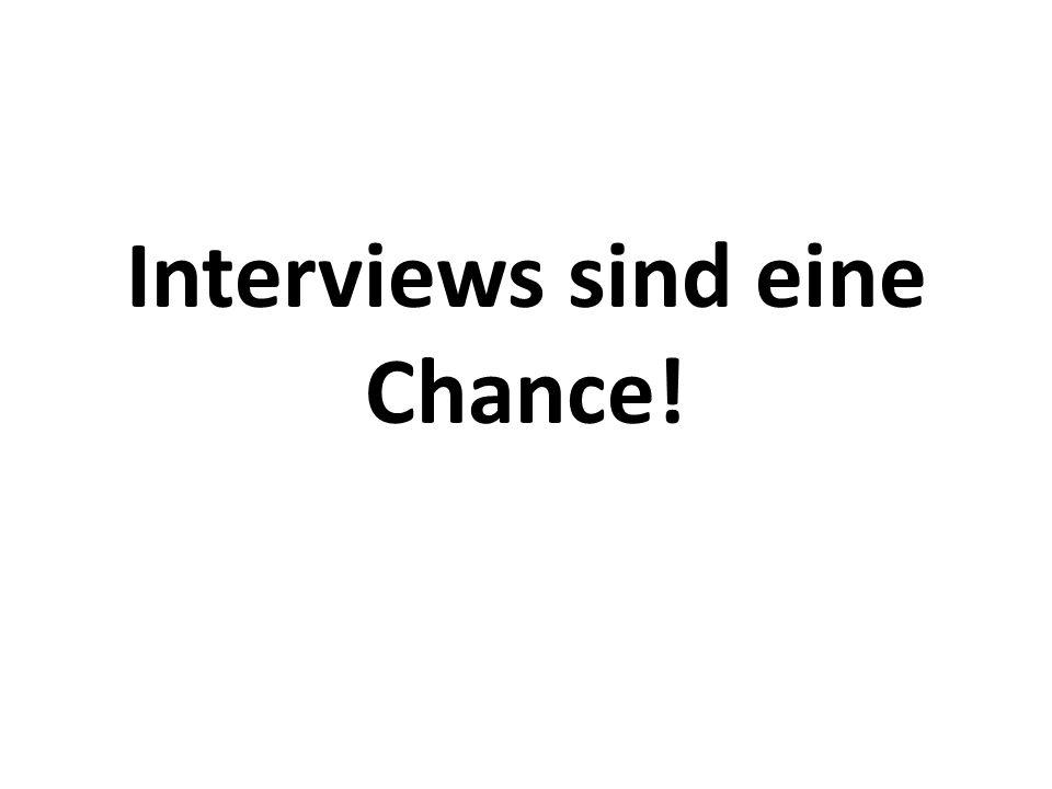 Interviews sind eine Chance!