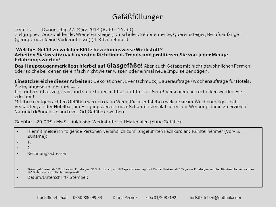 Gefäßfüllungen Termin: Donnerstag 27. März 2014 (8:30 – 15:30)