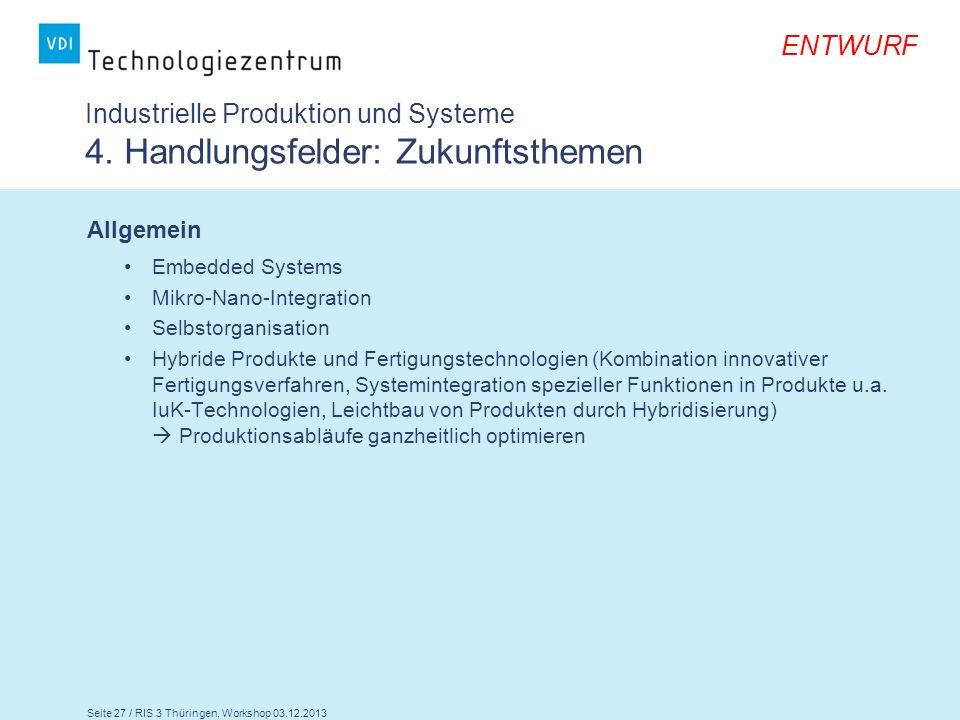 Industrielle Produktion und Systeme 4. Handlungsfelder: Zukunftsthemen