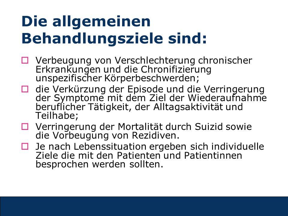 Die allgemeinen Behandlungsziele sind: