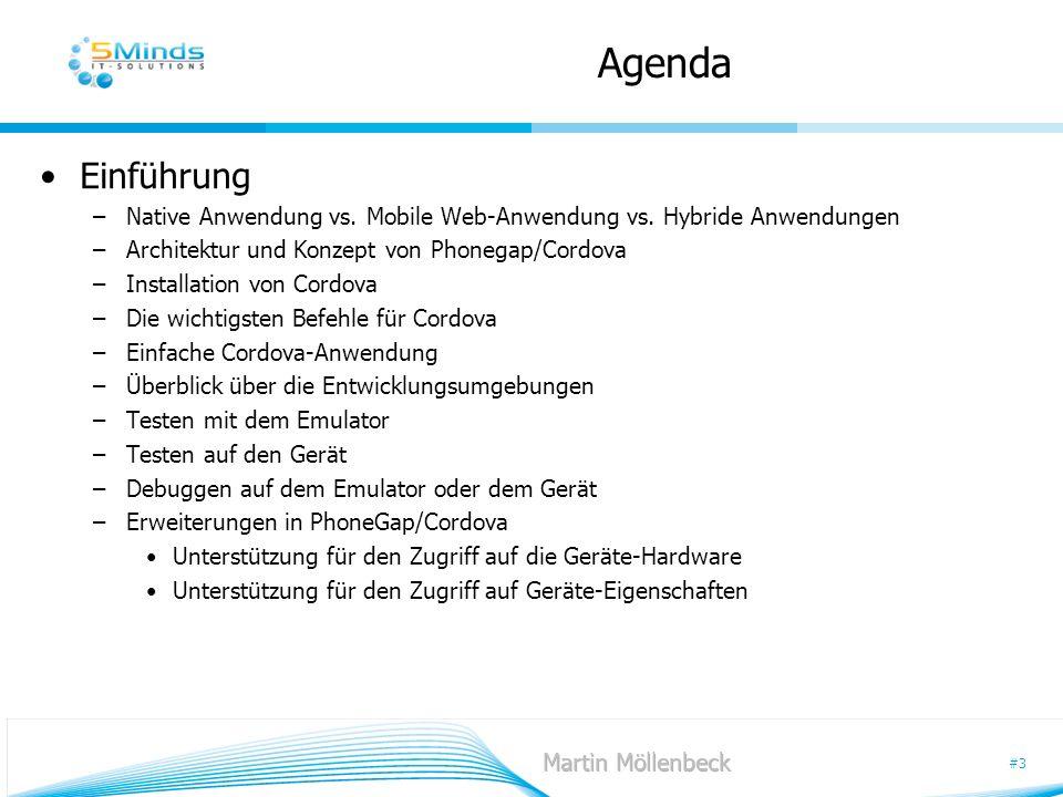 Agenda Einführung. Native Anwendung vs. Mobile Web-Anwendung vs. Hybride Anwendungen. Architektur und Konzept von Phonegap/Cordova.