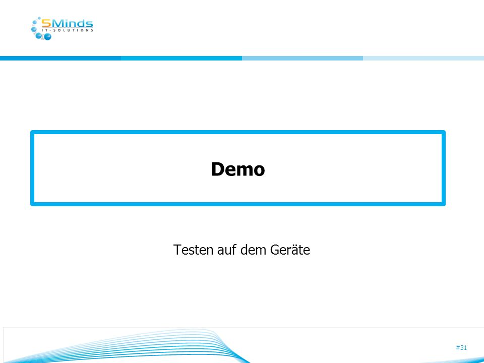 Demo Testen auf dem Geräte