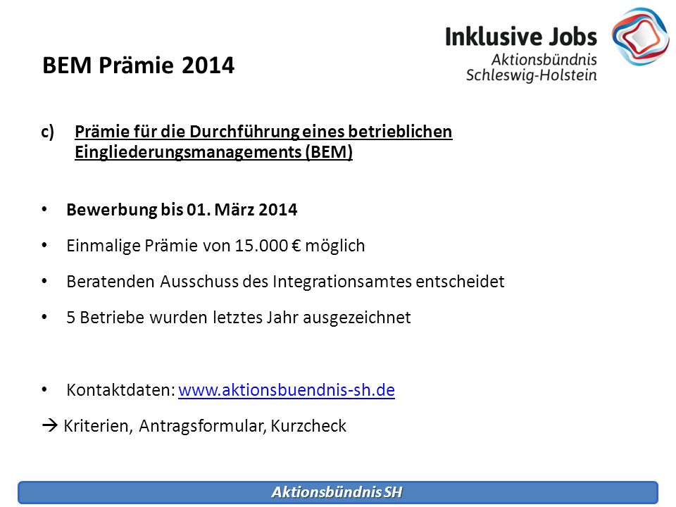 BEM Prämie 2014 Prämie für die Durchführung eines betrieblichen Eingliederungsmanagements (BEM) Bewerbung bis 01. März 2014.