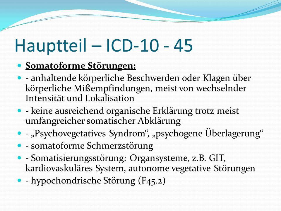Hauptteil – ICD-10 - 45 Somatoforme Störungen: