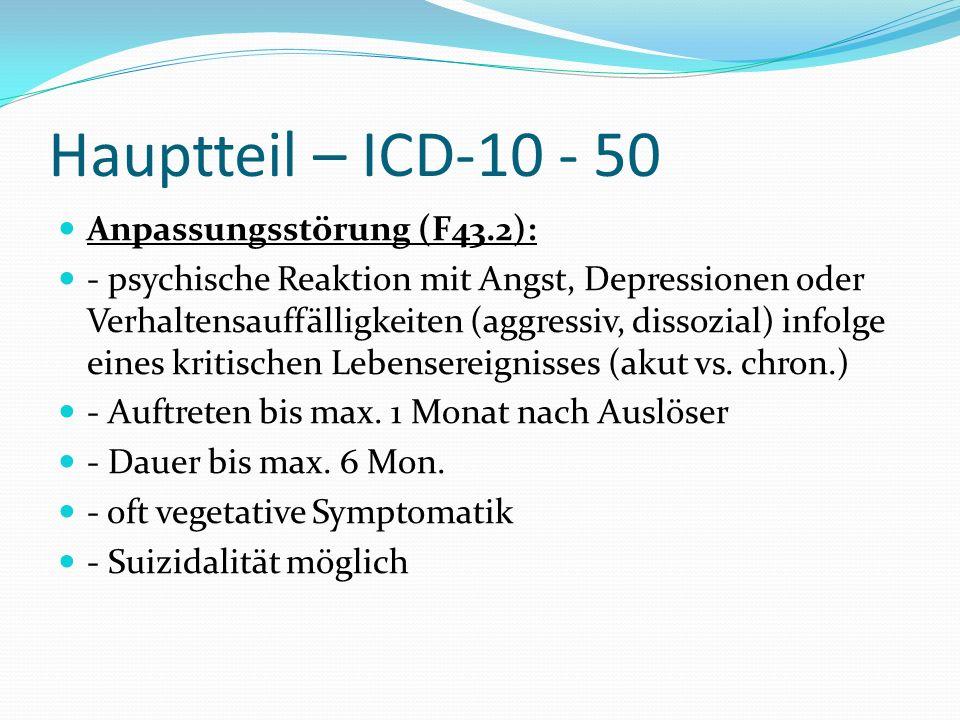 Hauptteil – ICD-10 - 50 Anpassungsstörung (F43.2):