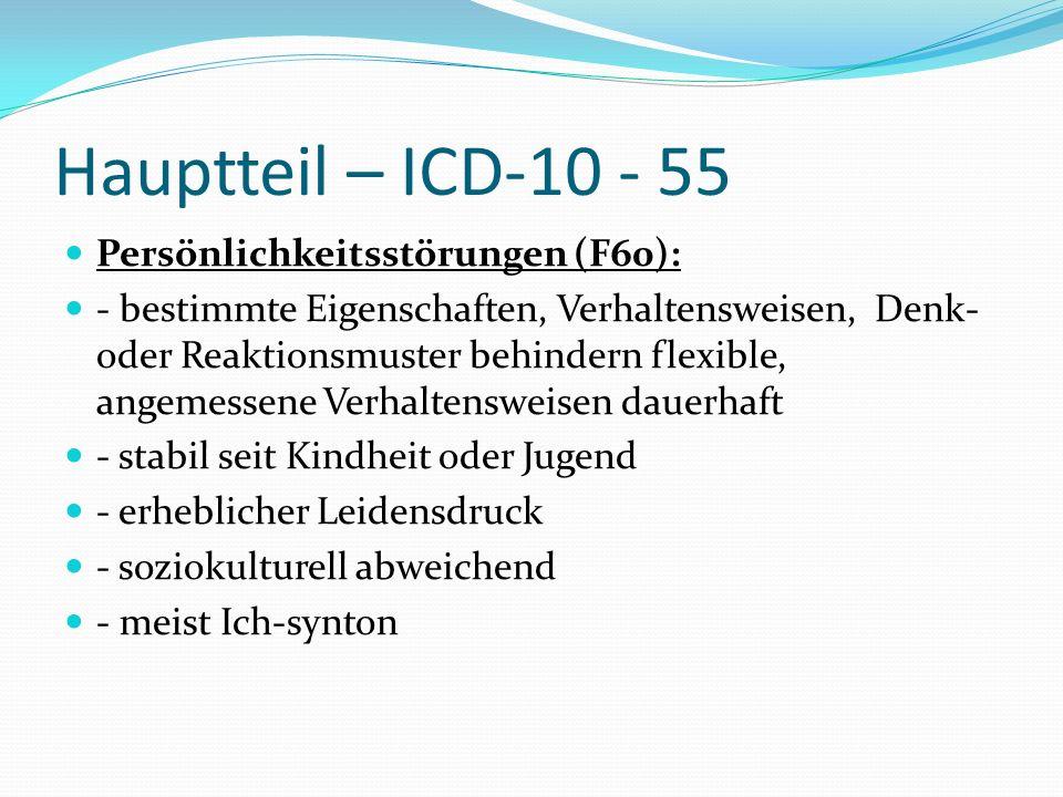 Hauptteil – ICD-10 - 55 Persönlichkeitsstörungen (F60):