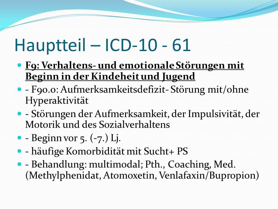 Hauptteil – ICD-10 - 61 F9: Verhaltens- und emotionale Störungen mit Beginn in der Kindeheit und Jugend.