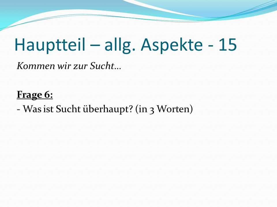 Hauptteil – allg. Aspekte - 15
