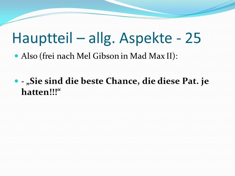 Hauptteil – allg. Aspekte - 25