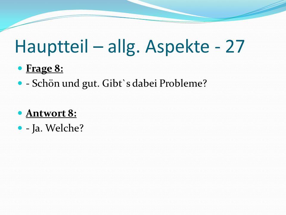 Hauptteil – allg. Aspekte - 27