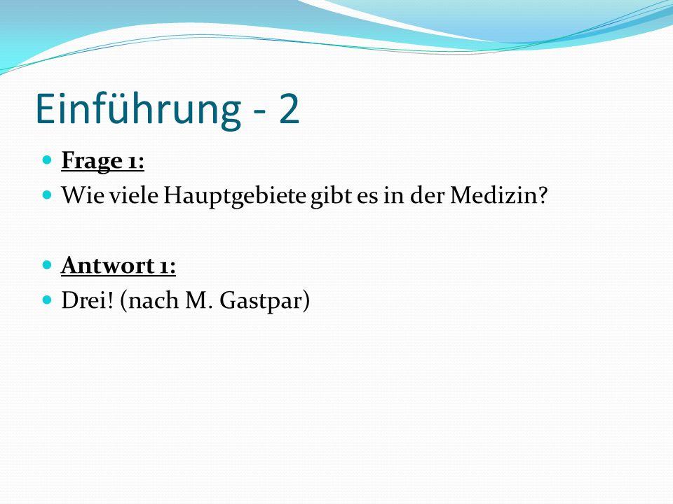 Einführung - 2 Frage 1: Wie viele Hauptgebiete gibt es in der Medizin