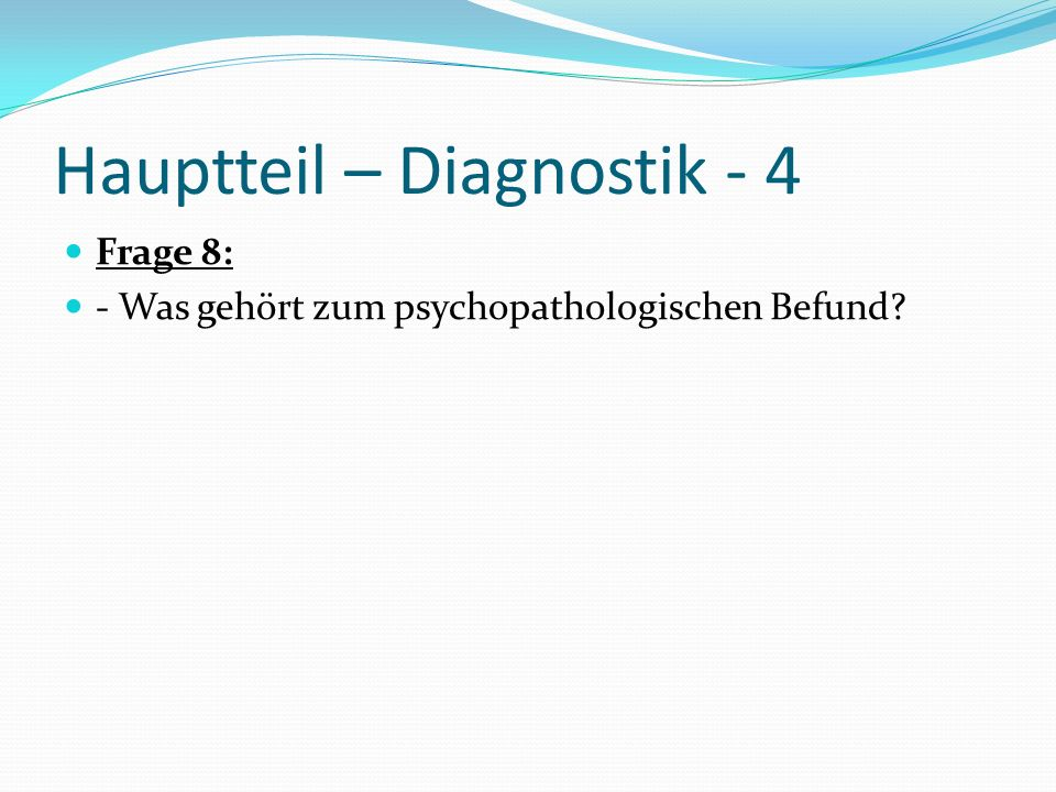 Hauptteil – Diagnostik - 4