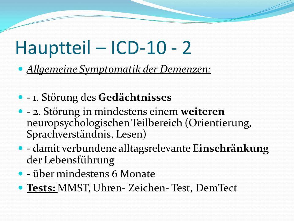 Hauptteil – ICD-10 - 2 Allgemeine Symptomatik der Demenzen: