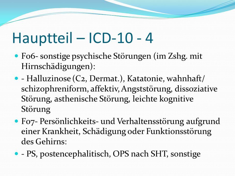 Hauptteil – ICD-10 - 4 F06- sonstige psychische Störungen (im Zshg. mit Hirnschädigungen):