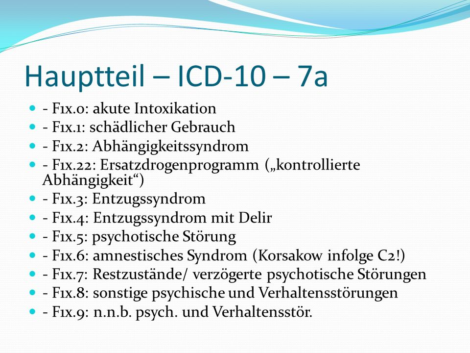 Hauptteil – ICD-10 – 7a - F1x.o: akute Intoxikation