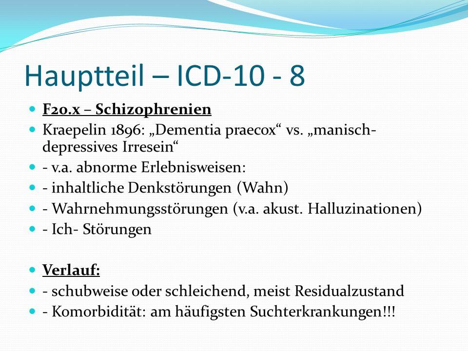 Hauptteil – ICD-10 - 8 F20.x – Schizophrenien