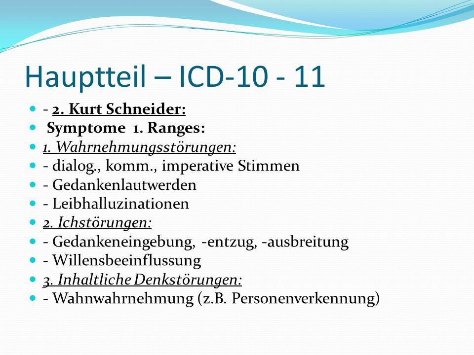 Hauptteil – ICD-10 - 11 - 2. Kurt Schneider: Symptome 1. Ranges: