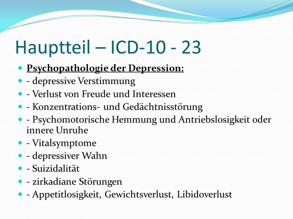 Hauptteil – ICD-10 - 23 Psychopathologie der Depression:
