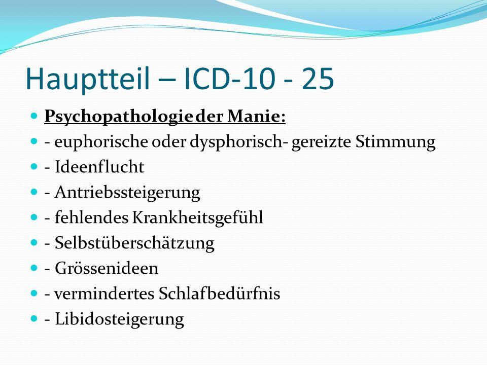 Hauptteil – ICD-10 - 25 Psychopathologie der Manie: