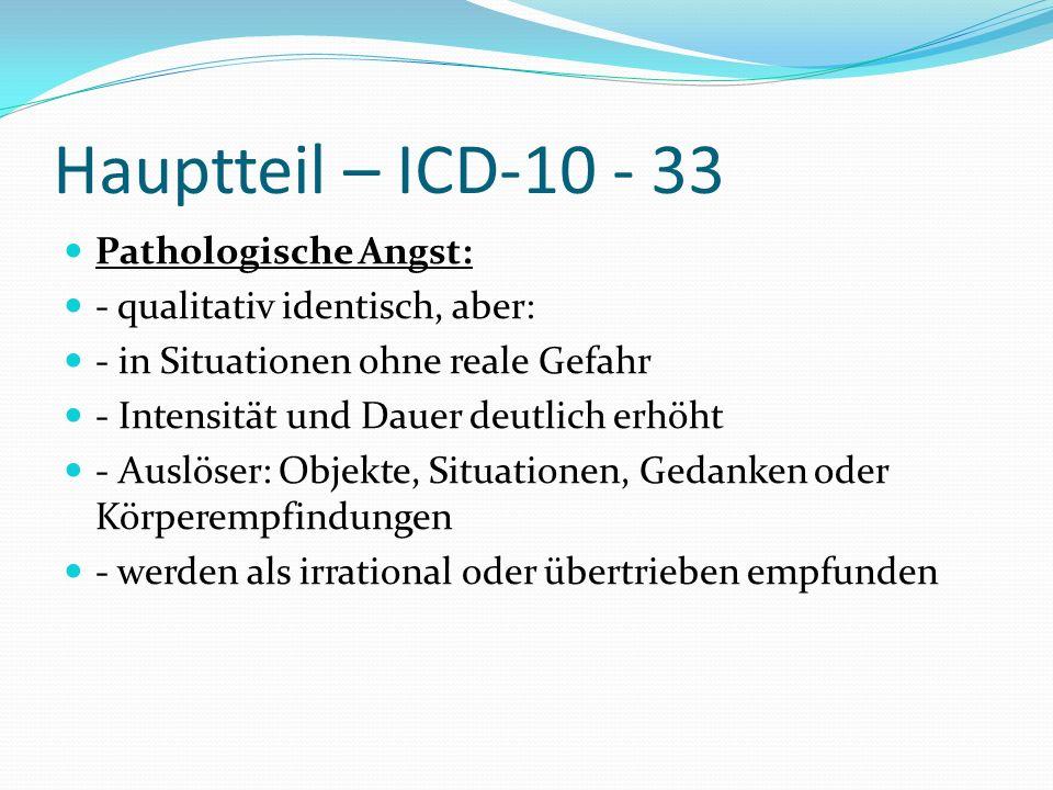 Hauptteil – ICD-10 - 33 Pathologische Angst: