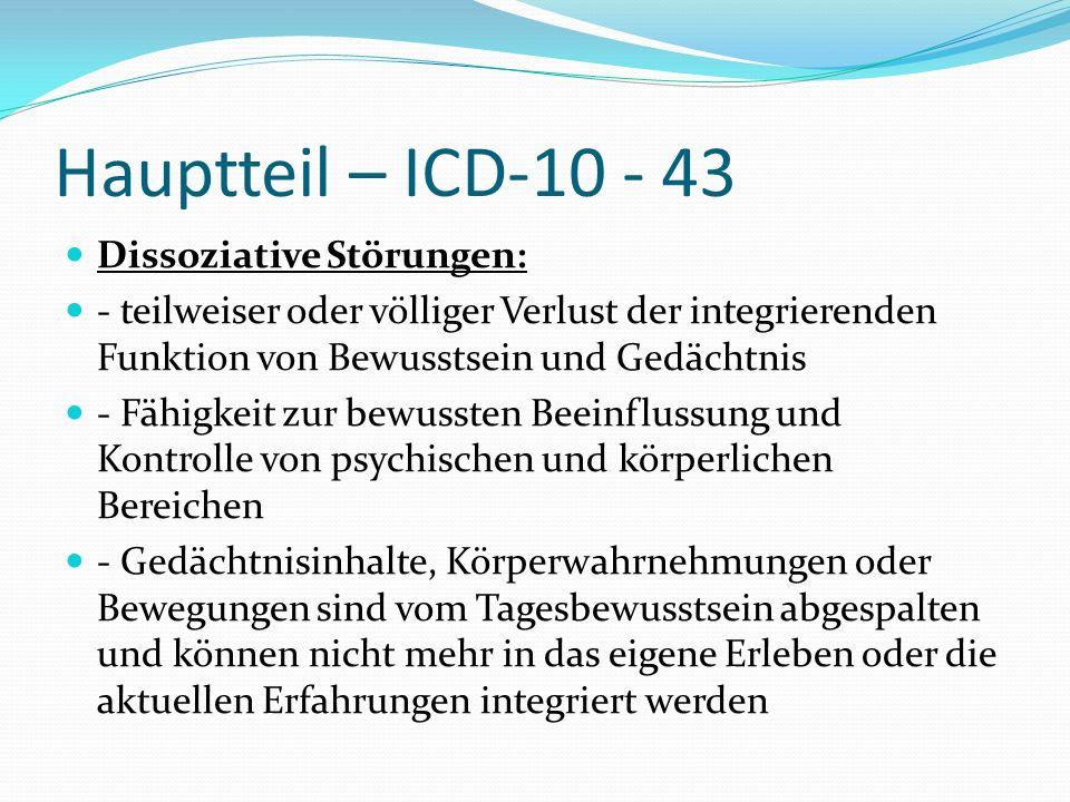 Hauptteil – ICD-10 - 43 Dissoziative Störungen: