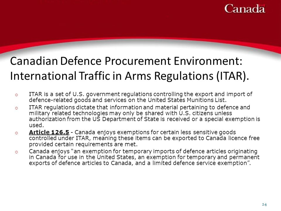 Canadian Defence Procurement Environment: International Traffic in Arms Regulations (ITAR).
