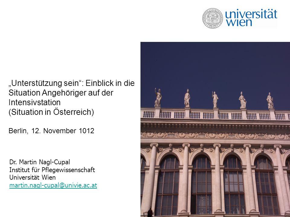 """""""Unterstützung sein : Einblick in die Situation Angehöriger auf der Intensivstation (Situation in Österreich) Berlin, 12. November 1012"""