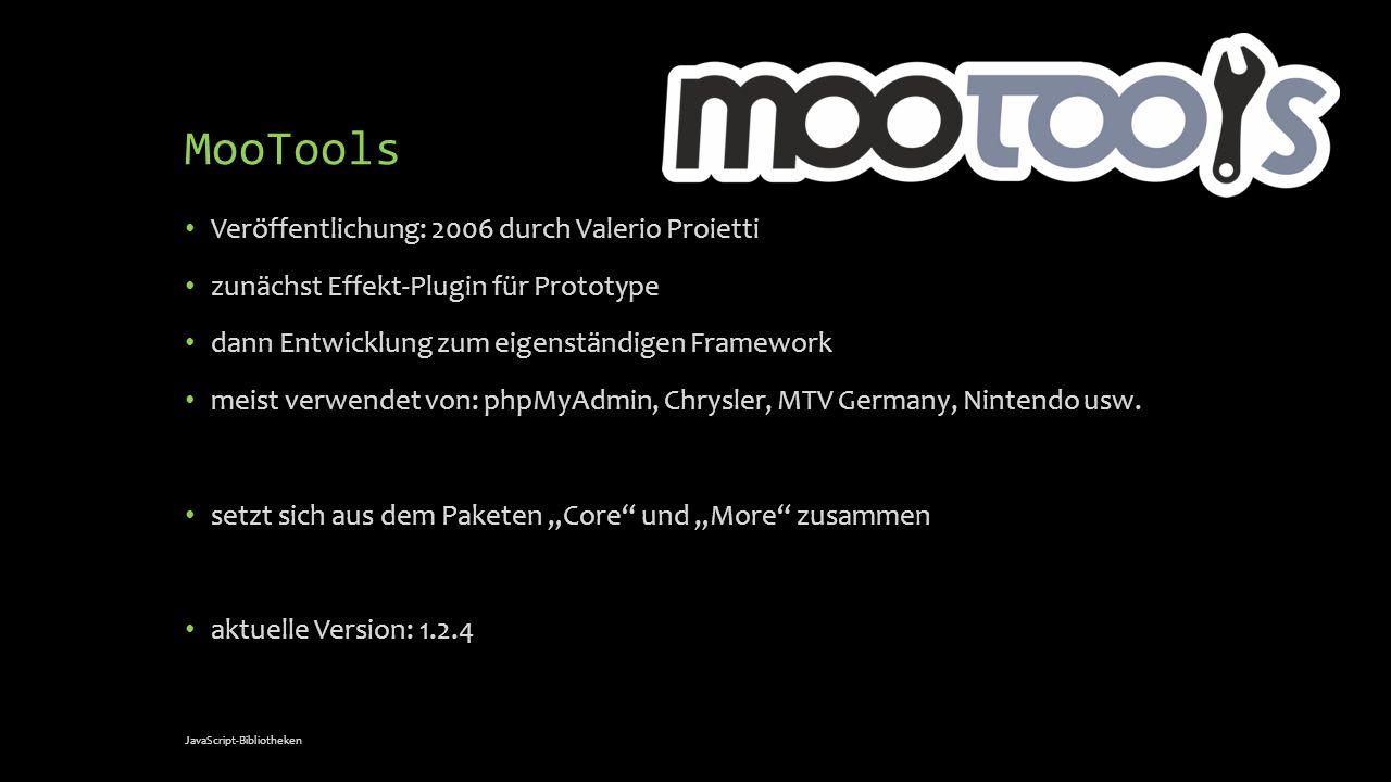 MooTools Veröffentlichung: 2006 durch Valerio Proietti