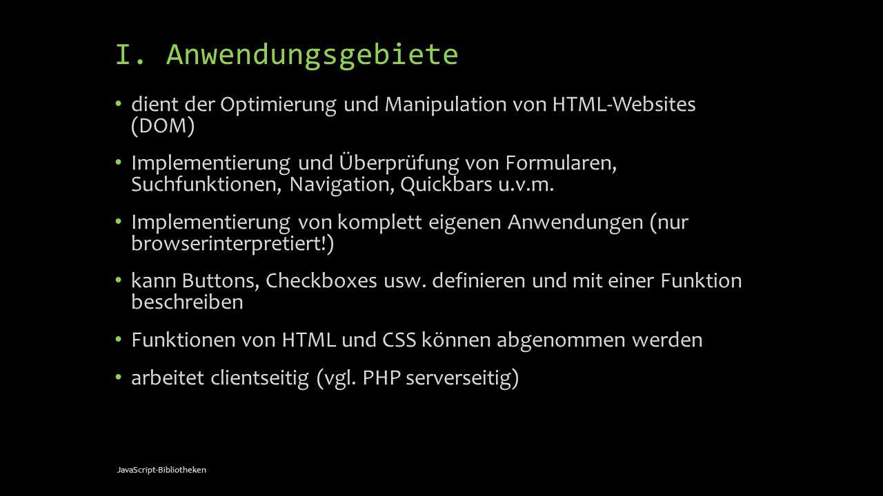 I. Anwendungsgebiete dient der Optimierung und Manipulation von HTML-Websites (DOM)
