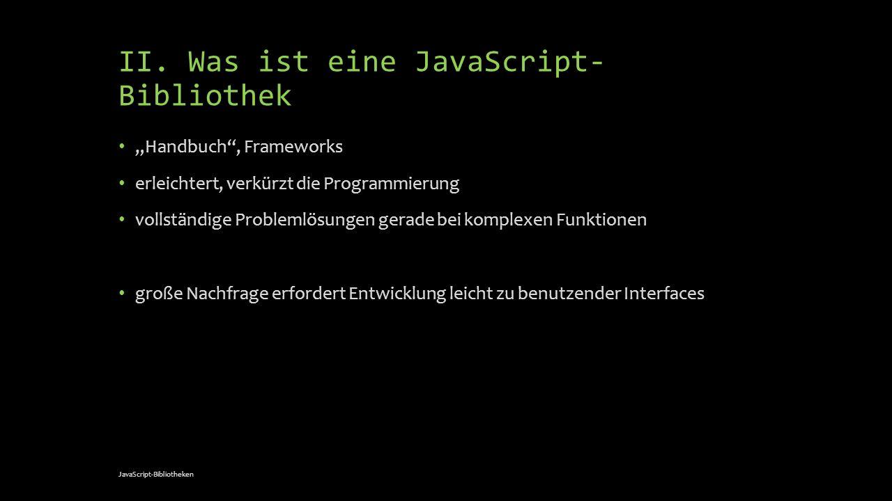 II. Was ist eine JavaScript-Bibliothek