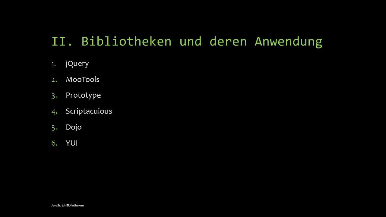 II. Bibliotheken und deren Anwendung