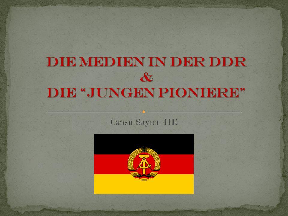 Die Medien in dER DDR & Die Jungen Pioniere