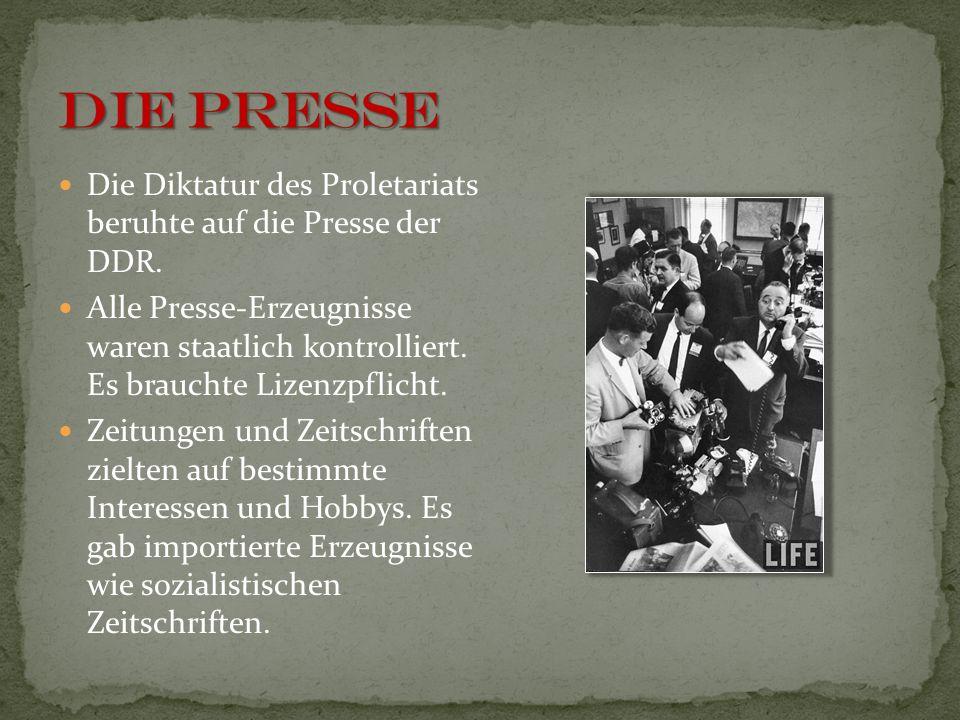 DIE PRESSE Die Diktatur des Proletariats beruhte auf die Presse der DDR.